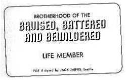 BROTHERHOOD OF THE BRUISED, BATTERED AND BEWILDERED (LIFE MEMBER)
