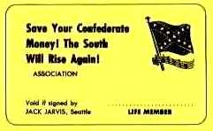 SAVE YOUR CONFEDERATE MONEY! THE SOUTH WILL RISE AGAIN!
