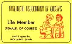 AMERICAN ASSOCIATION OF GOSSIPS - LIFE MEMBER (FEMALE, OF COURSE)