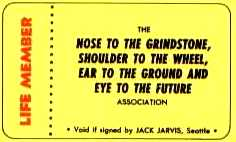 THE NOSE TO THE GRINDSTONE, SHOULDER TO THE WHEEL, EAR TO THE GROUND AND EYE TO THE FUTURE ASSOCIATION, LIFE MEMBER