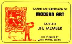SOCIETY FOR SUPRESSION OF MODERN ART - BAFFLED LIFE MEMBER
