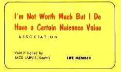I'M NOT WORTH MUCH, BUT I DO HAVE A CERTAIN NUISANCE VALUE